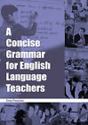 A Concise Grammar for English Language Teachers by Tony Penston (Paperback, 2005)
