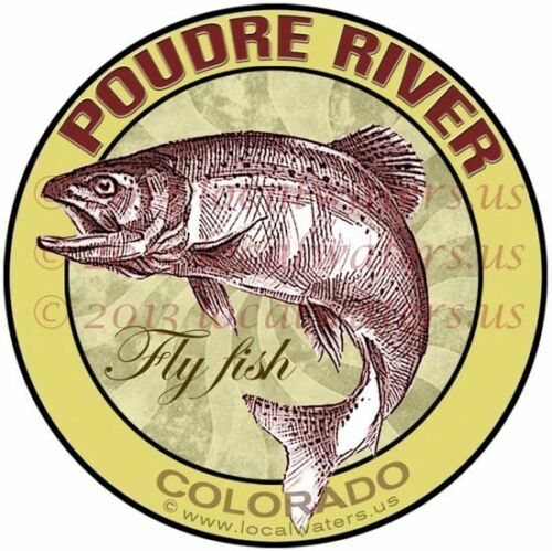 Poudre River Decal Fly Fishing Sticker Cache LaPoudre Colorado GUARANTEE 3 yrs