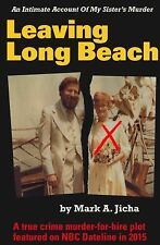 Leaving Long Beach: An Intimate Account Of My Sister's Murder, Jicha, Mr. Mark A