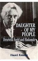 Daughter of My People  Henrietta Szold and Hadassah