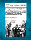 Substance of the Speech of Mr. Michael Angelo Taylor, in the House of Commons, on Wednesday, the 30th of May, 1821, on the Delays in the High Court of Chancery of England, and in the Appellant Jurisdiction of the House of Lords by Michael Angelo Taylor (Paperback / softback, 2010)