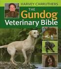 The Gundog Veterinary Bible by Harvey Carruthers (Hardback, 2009)