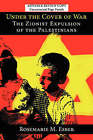 Under the Cover of War: The Zionist Expulsion of the Palestinians by Rosemarie M Esber (Hardback, 2008)