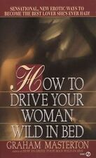 How to Drive Your Woman Wild in Bed (Signet)
