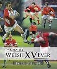 The Greatest Welsh XV Ever by Eddie Butler (Hardback, 2011)