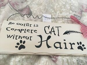 Brand-New-Wooden-Shabby-Chic-Plaque-No-outfit-is-Complete-Without-Cat-Hair