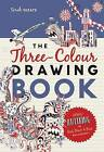 The Three-Colour Drawing Book: Draw Anything with Red, Blue and Black Ballpoint Pens by Sarah Skeate (Paperback, 2016)