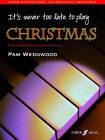 It's Never Too Late to Play Christmas by Pamela Wedgwood (Paperback, 2006)
