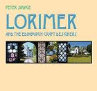 Lorimer and the Edinburgh Craft Designers by Peter D Savage (Paperback, 2005)