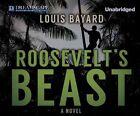Roosevelt's Beast by Louis Bayard (CD-Audio, 2014)