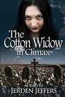 The Cotton Widow in Climax by Jerden Jeffers (Paperback / softback, 2013)