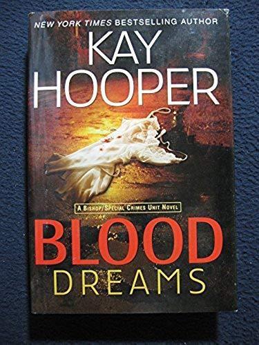 Blood Dreams (Bishop/Special Crimes Unit Novels) [Dec 31, 2007] Hooper, Kay