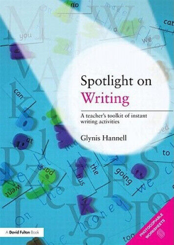 Spotlight on Writing: A Teacher's Toolkit of Instant Writing Activities.
