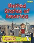 United States of America: A Benjamin Blog and His Inquisitive Dog Guide by Anita Ganeri (Hardback, 2015)