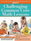 Challenging Common Core Math Lessons (Grade 3): Activities and Extensions for Gifted and Advanced Learners in Grade 3 by Center for Gifted Education, Margaret Jess Patti (Paperback / softback, 2015)