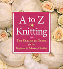 A to Z of Knitting by Martingale & Company (Paperback, 2009)