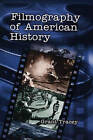 Filmography of American History by Grant Tracey (Hardback, 2001)