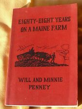 1970 SIGNED 1st. Edition EIGHTY EIGHT YEARS ON A MAINE FARM Will & Minnie Penny