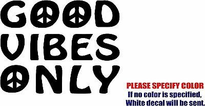 """Good Vibes Only Graphic Die Cut decal sticker Car Truck Boat Window Bumper 7/"""""""