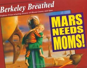Mars-Needs-Moms-by-Berkeley-Breathed