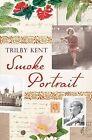 Smoke Portrait by Trilby Kent (Paperback, 2011)