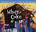 Whopper Cake by Karma Wilson (Other book format, 2007)