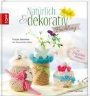 Natürlich & dekorativ Frühling von Patricia Morgenthaler (2014, Gebundene Ausgabe)