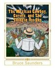 The Mexican Cowboy, Coyote, and the Thing in the Sky by Bruce Saunders (Paperback / softback, 2013)