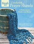 Crocheted Prayer Shawls 8 Patterns to Make and Share by Bristow Janet Severi PA
