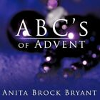ABCs of Advent 9781449031510 by Anita Brock Bryant Book