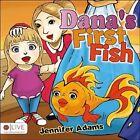 Dana's First Fish by Jennifer Adams (Paperback / softback, 2013)