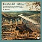 Ich rühm dich Heidelberg-Renaissancemusik von I. Ciarlatani (2013)