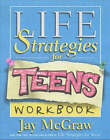 Life Strategies for Teens Workbook by Jay McGraw (Paperback, 2002)