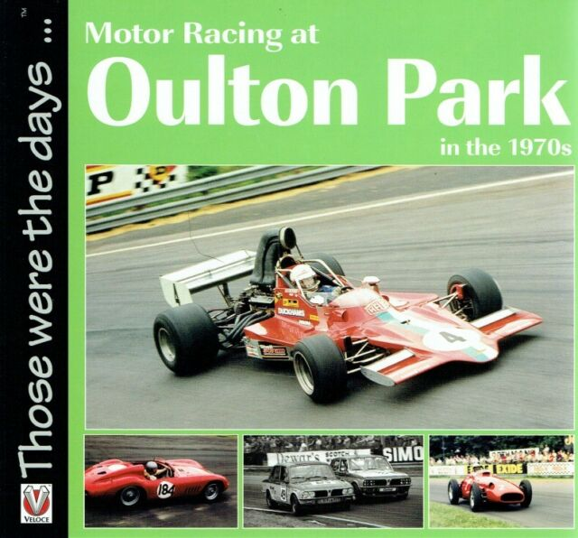 McFadyen, Peter: Motor Racing at Oulton Park in the 1970s (Those Were the Days..