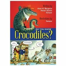 DID YOU KNOW CROCODILES? (978 - ALAIN M. BERGERON MICHEL QUINTIN (PAPERBACK) NEW