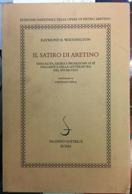(Letteratura) R.B. Waddington - IL SATIRO DI ARETINO - Salerno 2009