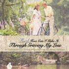 Lord How Can I Make It Through Grieving My Loss 9781434363886 Paperback