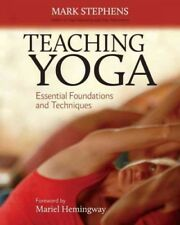 Teaching Yoga : Essential Foundations and Techniques by Mark Stephens (2010, Paperback)
