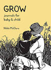 Grow: Journals for Baby & Child by Nikki McClure (Paperback, 2014)