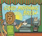 Good Morning Brew: A Parody for Coffee People by Karla Oceanak (Hardback, 2015)