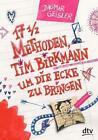 Siebzehneinhalb Methoden, Tim Birkmann um die Ecke zu bringen von Dagmar Geisler (2014, Taschenbuch)