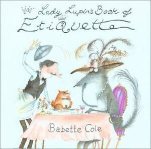 Lady-Lupin-039-s-Book-of-Etiquette-by-Babette-Cole