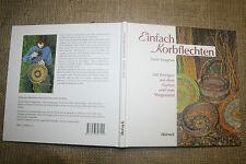 Fachbuch Einfach Korbflechten, Korbmacher, Weide flechten, Weidenkorb, neu