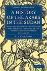 A History of the Arabs in the Sudan 2 Volume Paperback Set: And Some Account of the People Who Preceded Them and of the Tribes Inhabiting Darfur by H. A. MacMichael (Multiple copy pack, 2010)