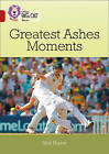 Greatest Ashes Moments: Band 14/Ruby by Nick Hunter (Paperback, 2016)
