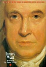 James Watt: Master of the Steam Engine (Giants of Science)