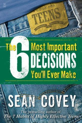 The 6 Most Important Decisions You'll Ever Make: A Guide for
