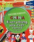 Not for Parents China: Everything You Ever Wanted to Know by Lonely Planet (Paperback / softback, 2012)