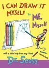 I Can Draw It Myself, by Me, Myself [With Crayons] von Seuss (2011, Taschenbuch)