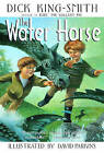 The Water Horse by Dick King-Smith (Hardback, 2000)